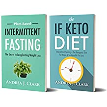 Intermittent Fasting: 2 in 1 boxset - Burn Fat and Achieve Rapid Weight Loss through Intermittent Fasting (English Edition)