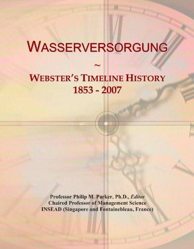 Wasserversorgung: Webster's Timeline History, 1853 - 2007