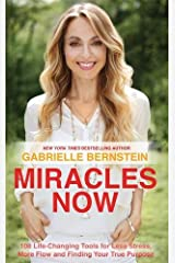 Miracles Now: 108 Life-Changing Tools for Less Stress, More Flow and Finding Your True Purpose Paperback