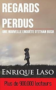Ethan Bush, tome 4 : Regards Perdus par Enrique Laso