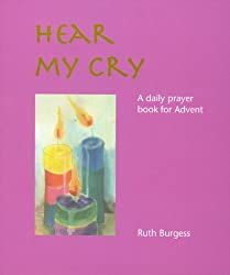 Hear My Cry: A Daily Prayer Book for Advent