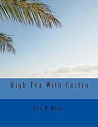 High Tea With Castro