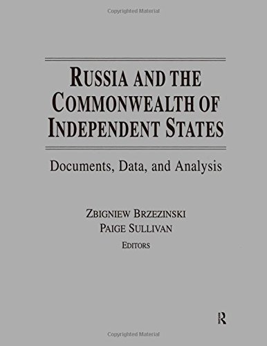 Russia and the Commonwealth of Independent States: Documents, Data, and Analysis