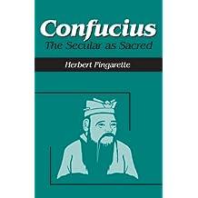 Confucius: The Secular as Sacred