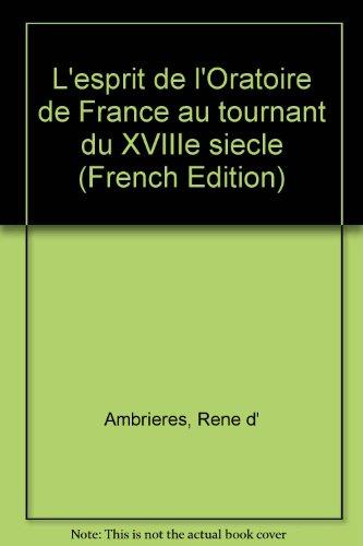 L'esprit de l'oratoire de France au tournant du XVIIIe siècle