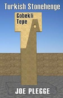 Turkish Stonehenge: Gobekli Tepe (English Edition) di [Plegge, Joe]