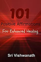 101 Positive Affirmations for Enhanced Healing