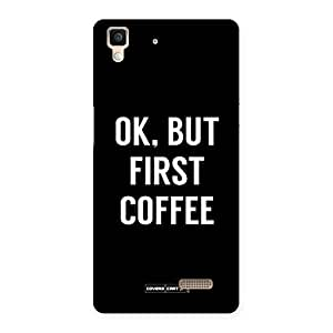 Cute Ok But First Coffee Black Back Case Cover for Oppo R7