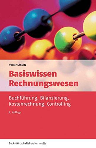 Basiswissen Rechnungswesen: Buchführung, Bilanzierung, Kostenrechnung, Controlling (Beck-Wirtschaftsberater im dtv 50957)