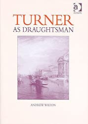 [(Turner as Draughtsman)] [By (author) Andrew Wilton] published on (April, 2006)