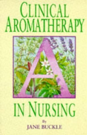 Clinical Aromatherapy in Nursing by Jane Buckle (1997-08-29)