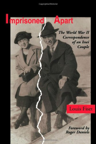 Imprisoned Apart: The World War II Correspondence of an Issei Couple (The Scott & Laurie Oki Series in Asian American Studies)