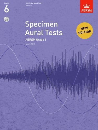 Specimen Aural Tests, Grade 6 with CD: new edition from 2011 (Specimen Aural Tests (ABRSM)) by ABRSM (8-Jul-2010) Paperback
