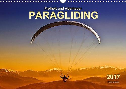 Freiheit-und-Abenteuer-Paragliding-Wandkalender-2017-DIN-A3-quer-Paragliding-schweben-ohne-Grenzen-mit-dem-Gleitschirm-Monatskalender-14-Seiten-CALVENDO-Sport