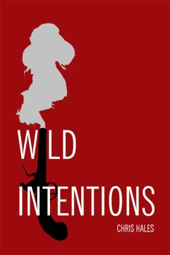 Wild Intentions by Chris Hales (2008-11-07)