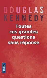 Toutes ces grandes questions sans réponse par Douglas Kennedy