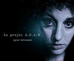 Le projet A.D.A.M par [Zebrowski, Aglaé]