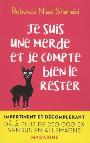 Je suis une merde et je compte bien le rester ! par From Editions Mazarine