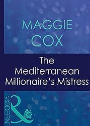The Mediterranean Millionaire's Mistress (Mills & Boon Modern) (Mistress to a Millionaire, Book 25)