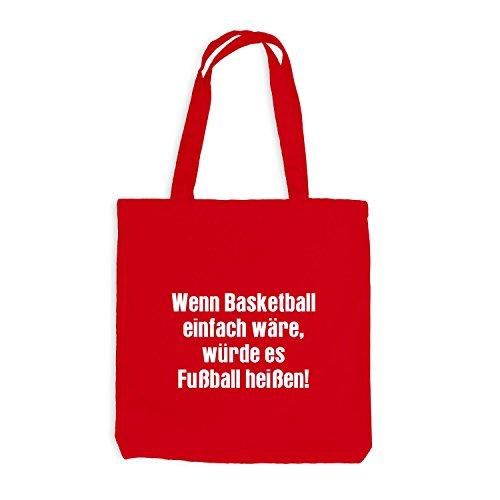 Jutebeutel - Wenn BASKETBALL einfach wäre, würde es Fussball heißen! Rot