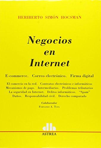 Negocios En Internet: E-Commerce, Correo Electronico, Firma Digital por Jorge H. Lascala