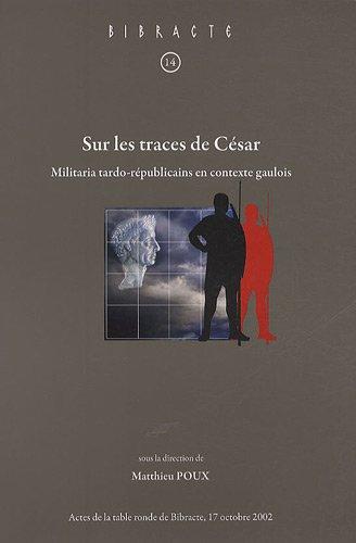 Sur les traces de César : Militaria tardo-républicains en contexte gaulois