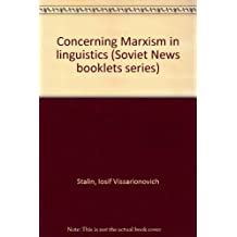 "Concerning Marxism in linguistics (""Soviet News"" booklets series)"