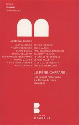 le-pere-caffarel-des-equipes-de-notre-dame-a-la-maison-de-priere-1903-1996