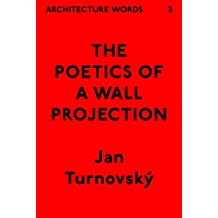 Architecture Words 3: The Poetics of a Wall Projection (English Edition)