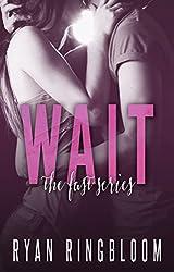 WAIT (Fast Series Book 2)