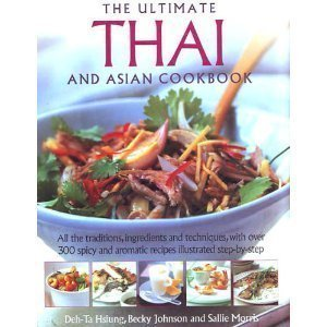 The Ultimate Thai and Asian Cookbook by Becky Johnson (2006-01-01)