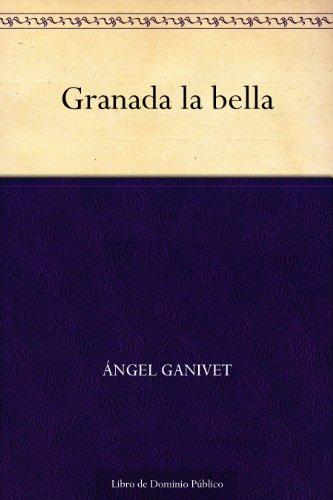 Granada la bella por Ángel Ganivet