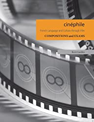 Cinephile - French Language and Culture Through Films: Compositions and Exams