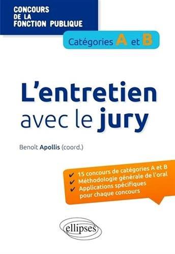 L'Entretien avec le Jury Concours de la Fonction Publique Catégories A et B par Benoît Apollis, Collectif