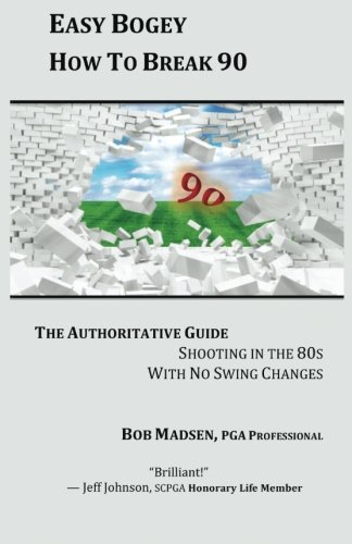 Easy Bogey: How to Break 90 por Bob Madsen