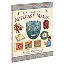 Un viaje a aztecas y mayas