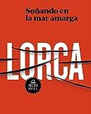 Soñando en la mar amarga Poesía de Lorca / Dreaming in the Bitter Sea