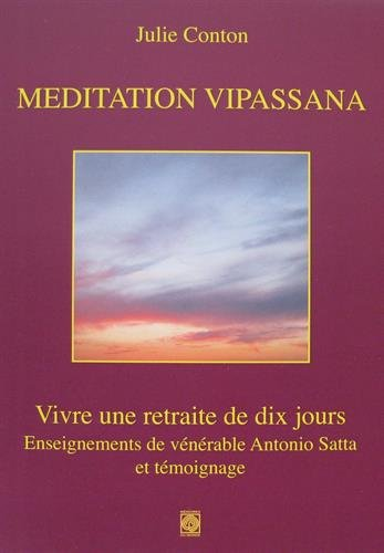 Meditation Vipassana : Vivre une retraite de dix jours