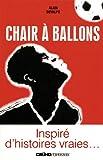 Chair à ballons : inspiré d'histoires vraies...   Devalpo, Alain. Auteur