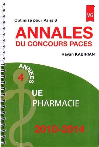 Annales de concours PACES pharmacie : 2010-2014, Optimisé pour Paris 6 par Rayan Kabirian