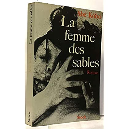 Abé, Kôbô. La Femme des sables : ESuna no onnae. Traduit du japonais par Georges Bonneau