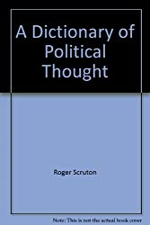 A DICTIONARY OF POLITICAL THOUGHT