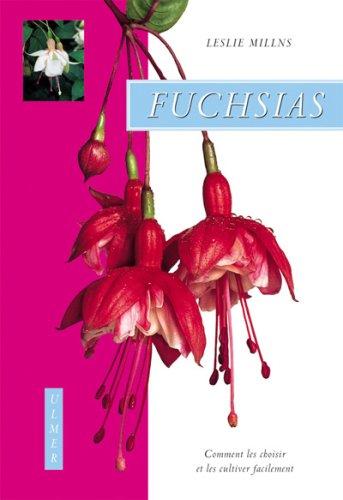 Fuchsias. Comment les choisir et les cultiver facilement