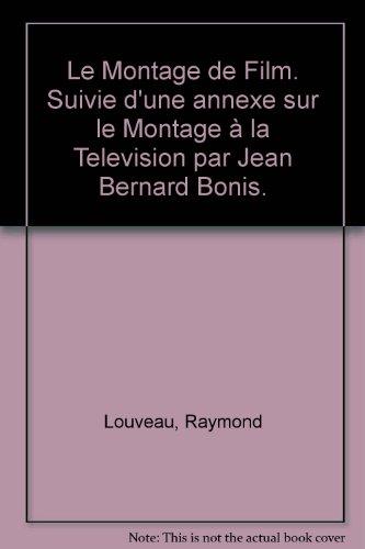 Le montage de film par Louveau R.