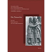 Schriften des Lehr- und Forschungszentrums für die antiken Kulturen des Mittelmeerraums: Die Tetrarchie. Ein neues Regierungssystem und seine mediale Präsentation