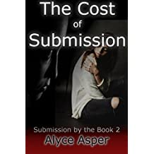 The Cost of Submission: Submission by the Book #2, Lesbian Domination and Submission series (English Edition)