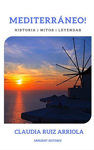 Mediterráneo: Historia | Mitos | Leyendas eBook: Claudia Ruiz ...
