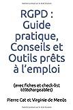 RGPD : Guide pratique, Conseils et Outils prêts à l'emploi: (avec fiches et check-list téléchargeables)