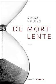 De mort lente par Michaël Mention