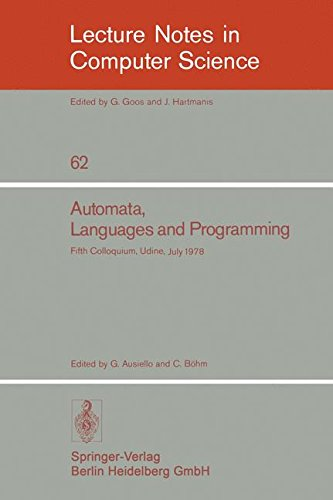 Automata, Languages and Programming: Fifth Colloquium, Udine, Italy, July 17 - 21, 1978. Proceedings
